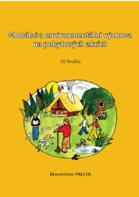 Globální a environmentální výchova na pobytových akcích