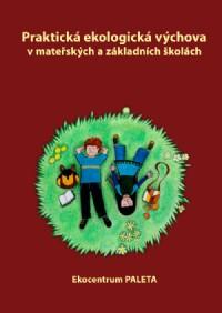 Praktická ekologická výchova v MŠ a ZŠ